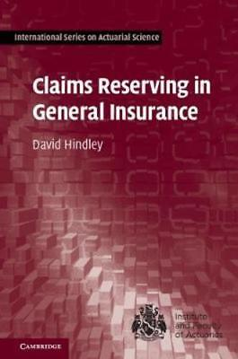 Claims Reserving In General Insurance By David Hindley  New