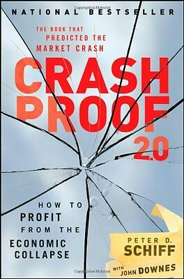 Crash Proof 2 0  How To Profit From The Economic Collapse By Peter D  Schiff