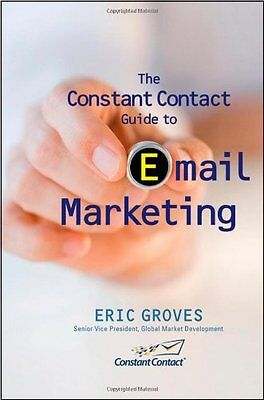The Constant Contact Guide To Email Marketing By Eric Groves