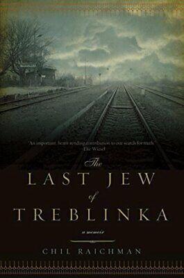 NEW - The Last Jew of Treblinka: A Memoir by Rajchman, (The Last Jew Of Treblinka A Memoir)