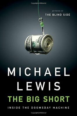 The Big Short: Inside the Doomsday Machine by Michael Lewis (The Big Short Inside The Doomsday Machine)