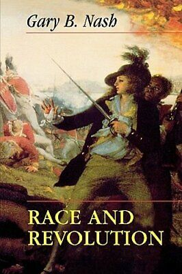 Race and Revolution by Gary B Nash: New