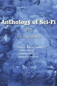 Anthology of Sci-Fi V15, the Pulp Writers by Derleth, August William, O'Hara, K