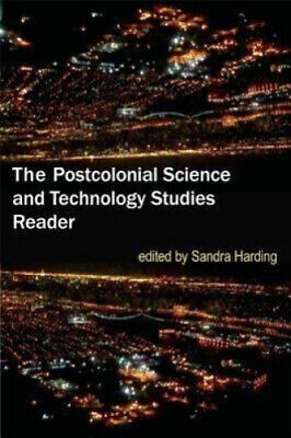 The Postcolonial Science and Technology Studies Reader by Sandra Harding.