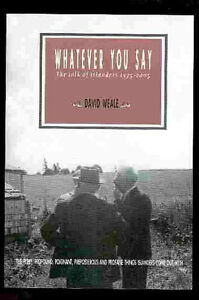 Whatever You Say the Talk of Islanders 1975 - 2005  David Weale