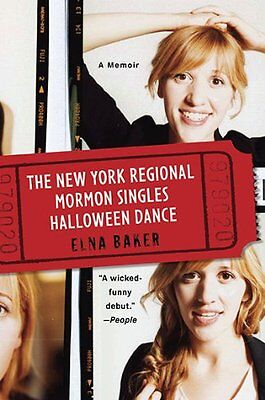 The New York Regional Mormon Singles Halloween Dance: A Memoir by Elna Baker ](Elna Baker Halloween Dance)