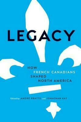 Legacy by Andre Pratte (editor), Jonathan Kay (editor) #20455