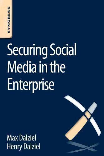 Securing Social Media in the Enterprise by Max Dalziel 9780128041802