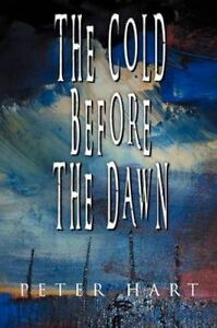 The Cold Before the Dawn, Hart, Peter, New Book