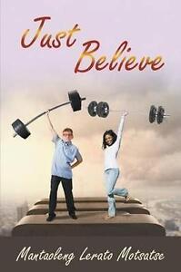 Just-Believe-by-Motsatse-Mantaoleng-Lerato-Paperback