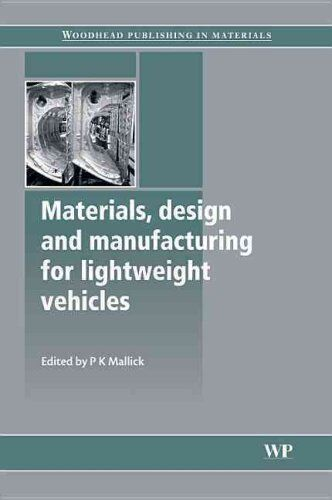 Materials, Design and Manufacturing for Lightweight Vehicles 9781845694630