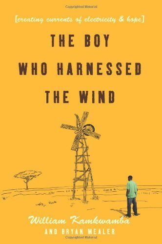 Boy Who Harnessed The Wind: Creating Currents Of E