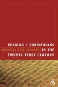 Reading 1 Corinthians in the Twenty-First Century by Cornelia Cyss Crocker...
