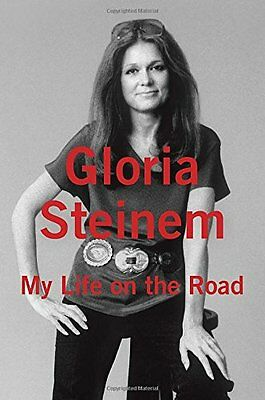 My Life on the Road by Gloria Steinem (Gloria Steinem My Life On The Road)