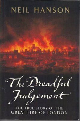 THE DREADFUL JUDGEMENT The True Story of the Great Fire of London 1666,Neil (The Great Fire Of London 1666 Story)
