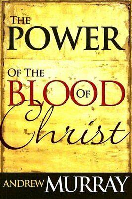 The Power of the Blood of (The Power Of The Blood Of Jesus Christ)