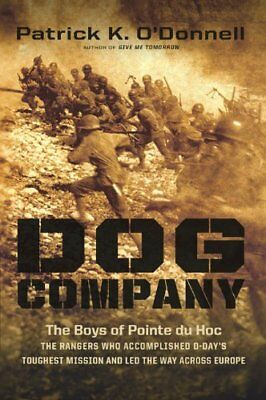 Dog Company: The Boys of Pointe du Hoc--the Rangers Who Accomplished D-Days
