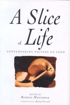 A Slice of Life: A Collection of the Best, and the Tastiest Modern Food