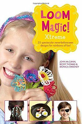 Fun Loom Designs (Loom Magic Xtreme!: 25 Awesome Never-Before-Seen Designs for Rainbows of)