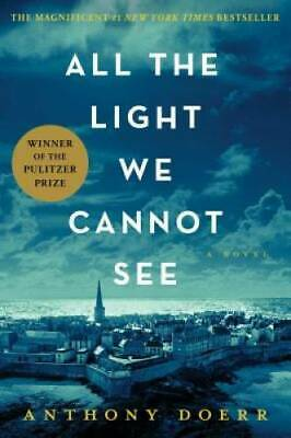 All the Light We Cannot See - Hardcover By Doerr, Anthony - GOOD