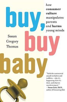 Buy  Buy Baby  How Consumer Culture Manipulates Pa