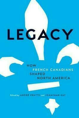 Legacy by Andre Pratte (editor), Jonathan Kay (editor) #20587
