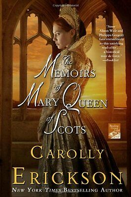 The Memoirs Of Mary Queen Of Scots  A Novel