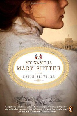 My Name Is Mary Sutter  A Novel By Robin Oliveira