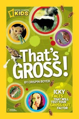 Thats Gross!: Icky Facts That Will Test Your Gros](Thats Gross)