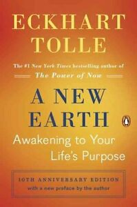 A New Earth: Awakening to Your Life's Purpose by Eckhart Tolle (Paperback, 2008)