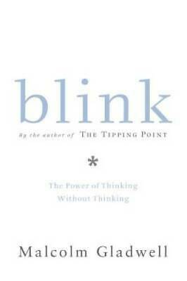 Blink: The Power of Thinking Without Thinking - Hardcover - GOOD