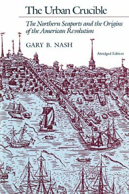 The Urban Crucible: The Northern Seaports and the ... by