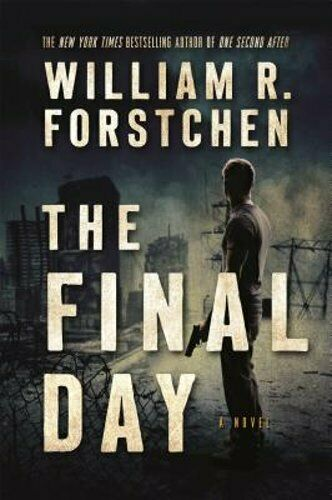 The Final Day: A John Matherson Novel By Ph.d. Forstchen, William R, Dr.: Used