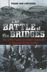 The-Battle-of-the-Bridges-The-504th-Parachute-Infantry-Regiment-in-Operation-Ma
