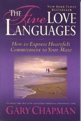 The Five Love Languages: How to Express Heartfelt Commitment to Your Mate - GOOD