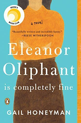 Eleanor Oliphant Is Completely Fine  A Novel