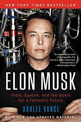 Elon Musk: Tesla, SpaceX, and the Quest for...by Ashlee Vance PAPERBACK 2017