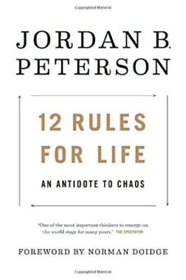 12 RULES FOR LIFE: An Antidote to Chaos by Jordan B. Peterson Hardcover 01/25/18