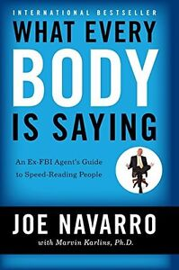 What EveryBODY is Saying: Ex-FBI Agent's Guide to Reading People