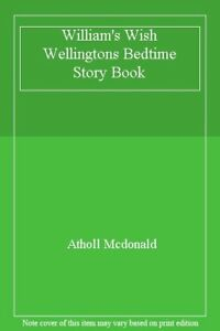 William's Wish Wellingtons Bedtime Story Book,Atholl Mcdonald