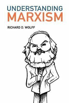 Understanding Marxism by Richard D Wolff: New