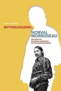 MYTHOLOGIZING-NORVAL-MORRISSEAU-ROBERTSON-CARMEN-L-NEW-PAPERBACK-BOOK