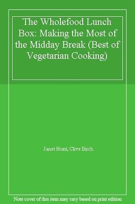 The Wholefood Lunch Box: Making the Most of the Midday Break (Best of (Best Adult Lunch Box)