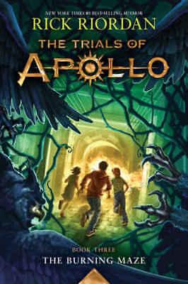 The Trials Of Apollo Book Three The Burning Maze 3 Rick Riordan 2018 Hardcover
