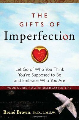 The Gifts Of Imperfection  Let Go Of Who You Think