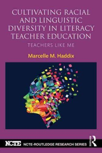 Cultivating Racial and Linguistic Diversity in Literacy Teacher... 9780415729963