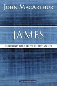 James: Guidelines for a Happy Christian Life by MacArthur, John F. -Paperback