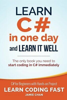 [E-COPY] Learn C# in One Day and Learn It Well: C# for Beginners with Hands-on..