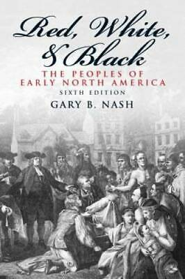 Red, White, and Black (6th Edition) - Paperback By Nash,