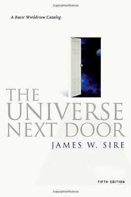 The Universe Next Door  A Basic Worldview Catalog  5Th Edition By James W  Sire